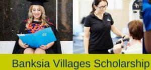 Banksia Village's Scholarship 2019 Round
